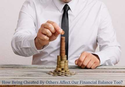 How Being Cheated By Others Affect Our Financial Balance Too